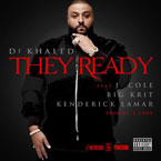 DJ Khaled ft. J. Cole, Big K.R.I.T. &amp; Kendrick Lamar - They Ready Artwork