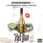 DJ MoonDawg ft L.E.P. Bogus Boys, Maino & John Blu - Bet That Artwork
