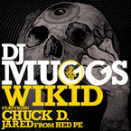 DJ Muggs ft. Chuck D & Jared (from HED PE) - Wikid Artwork