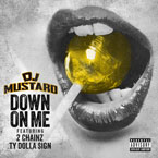 DJ Mustard ft. 2 Chainz & Ty Dolla $ign - Down On Me Artwork