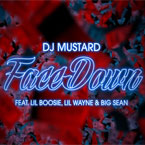 DJ Mustard ft. Lil Wayne, Big Sean, YG & Lil Boosie - Face Down Artwork