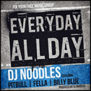 DJ Noodles ft. Pitbull, Fella & Billy Blue - Everyday Allday Artwork