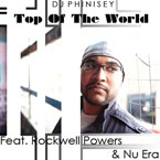 DJ Phinisey ft. Rockwell Powers &amp; Nu Era - Top of the World Artwork