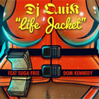 DJ Quik ft. Suga Free & Dom Kennedy - Life Jacket Artwork