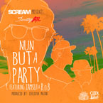 DJ Scream x Scotty ATL ft. IAMSU! & B.o.B. - Nun but a Party Artwork