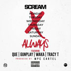 DJ Scream ft. Que, Gunplay, Waka Flocka Flame & Tracy T - Always Artwork