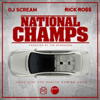 DJ Scream ft. Rick Ross - National Champs Artwork
