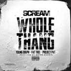 DJ Scream ft. Young Dolph, Fat Trel & Project Pat - Whole Thang Artwork