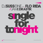 DJ Suss.One ft. Flo Rida & Jamie Drastik - Single for Tonight Artwork