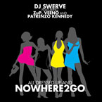 DJ Swerve ft. ZuP, Veeno, & Patrenzo Kennedy - NOWHERE2GO Artwork