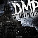 DMP - We Ain't Playin' Artwork