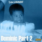 Dom Kennedy - Dominic Part 2 Artwork
