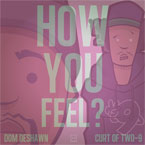 Dom Deshawn ft. Curtis Williams - How You Feel? Artwork
