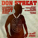 Don Streat ft. Termanology, Lil Fame &amp; DJ Grazzhopa - Rapper Shot (Remix) Artwork