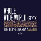 Doppelgangaz ft. Apathy - Whole Wide World (Remix) Artwork