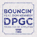 DPGC ft. DOM Kennedy - Bouncin Artwork