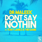 Dr. Maleek - Don't Say Nothin' ft. The Game & Tory Lanez Artwork