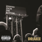 Drake - Started From The Bottom Artwork