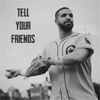 Drake - Tell Your Friends (Remix) Artwork