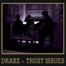 Drake - Trust Issues Artwork