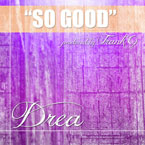Drea - So Good Artwork