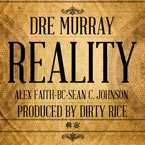 Dre Murray ft. Alex Faith, Sean C. Johnson & B.C. - Reality Artwork