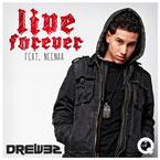 Drew32 ft. Neenaa - Live Forever Artwork