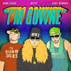 Dubb Sicks ft. Rittz &amp; Cory Kendrix - I&#8217;m Gowne Artwork