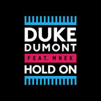 Duke Dumont ft. MNEK - Hold On Artwork