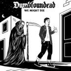 11106-dumbfoundead-we-might-die