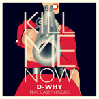 D-WHY ft. Casey Veggies - Kill Me Now Artwork