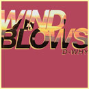 D-WHY ft. Yukon Blonde - Wind Blows Artwork