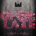 Dyme-A-Duzin - Open Late ft. BK Artwork