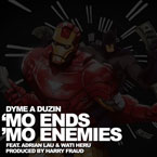 DyMe-A-DuZiN ft. Adrian Lau & Wati Heru - Mo Ends, More Enemies Artwork