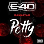 E-40 - Petty ft. Kamaiyah Artwork