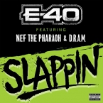 E-40 - Slappin ft. Nef The Pharoah & D.R.A.M. Artwork