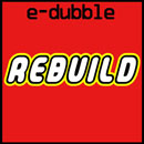 e-dubble - rebuild Artwork