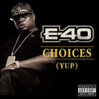 E-40 - Choices (Yup) Artwork