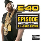 E-40 ft. T.I. & Chris Brown - Episode Artwork
