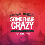 Earlly Mac ft. Sebastian Mikael - Something Crazy Artwork