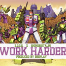e.d.g.e. ft. Shinobistalin - Work Harder Artwork