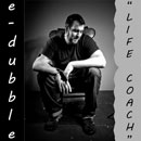 e-dubble - Life Coach Artwork