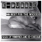 e-dubble - No Rest For The Wicked Artwork
