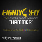 Eighty4 Fly ft. Royce The Choice & AyeLogics - Hammer Artwork