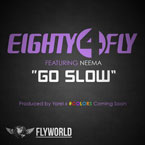 Eighty4 Fly ft. Neema - Go Slow Artwork