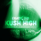Eighty4 Fly - Kush High Artwork