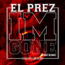 El Prez - I'm Gone (King Kong) Artwork