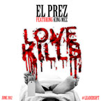 El Prez ft. King Mez - Love Kills Artwork