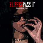 El Prez - Pass It Artwork