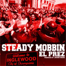 El Prez - Steady Mobbin Artwork